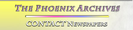 The Phoenix Archives -- CONTACT Newspapers