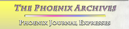 The Phoenix Archives -- Phoenix Journal Expresses
